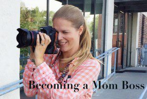 Becoming a Mom Boss