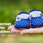 Marriage After Children – The New Normal