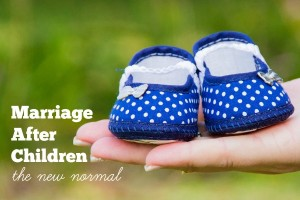 Marriage After Children - The New Normal