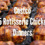Costco $5 Rotisserie Chicken Dinners