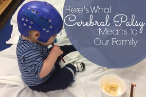 Here's What Cerebral Palsy Means to our Family