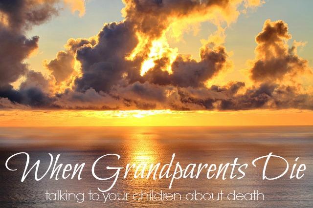 When Grandparents Die: talking to your children about death | Kansas City Moms Blog