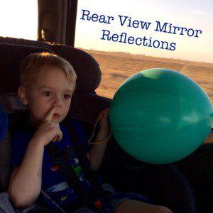Rear View Mirror Reflections | Kansas City Moms Blog