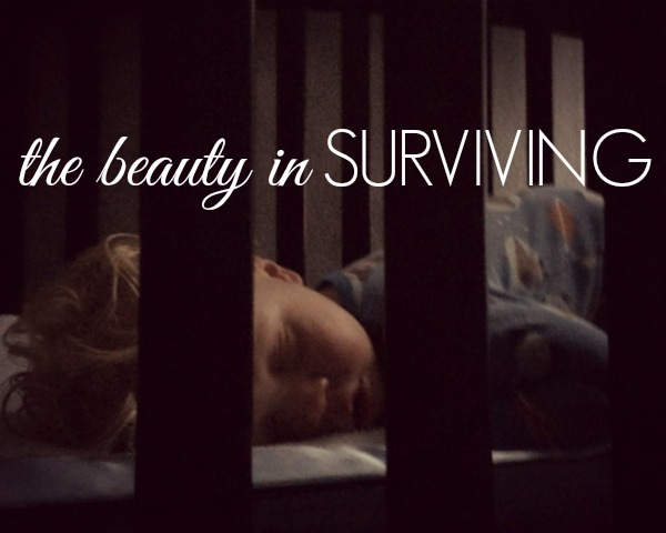 the beauty in surviving