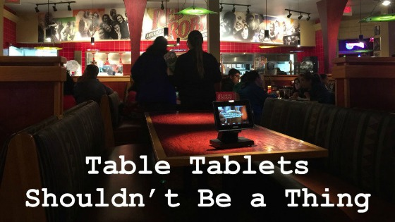 Table Tablets Shouldn't Be a Thing