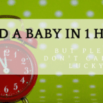I Had a Baby in an Hour (But Please Don't Call Me Lucky)