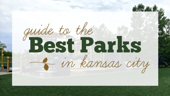 Guide to the Best Parks in Kansas City