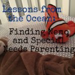 Lessons from the Ocean: Finding Nemo and Special Needs Parenting