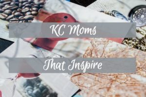 KC Moms That Inspire