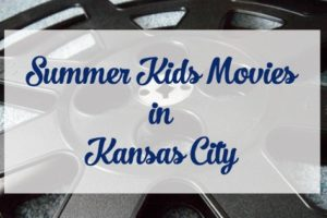 Summer Kids Movies in Kansas City