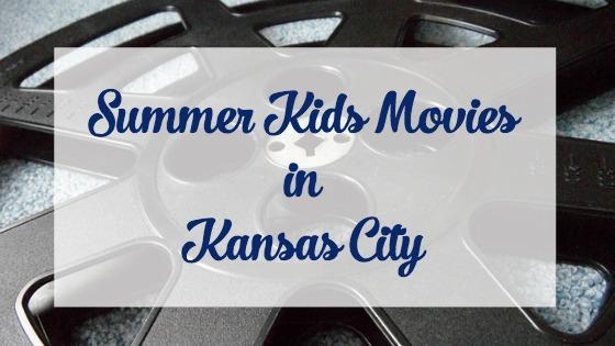 Summer Kids Movies in Kansas City