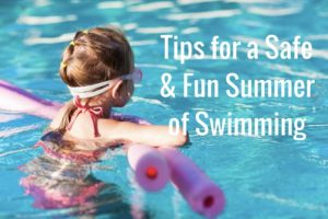 Tips for a Safe & Fun Summer of Swimming