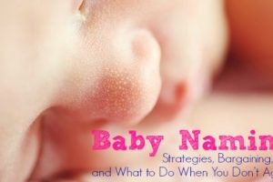 Baby Naming: Strategies, Bargaining, and What to Do When You Don't Agree