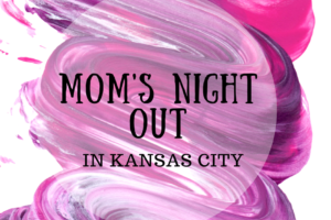moms night out kansas city