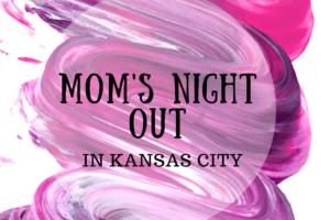 moms night out kansas city