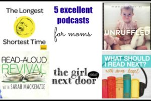 5 Excellent Podcasts for Moms