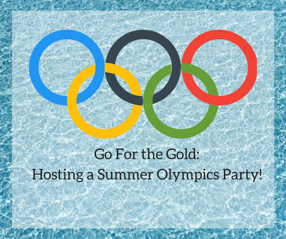 Go For the Gold- Hosting an Olympic Themed Party!