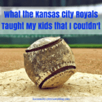What the Kansas City Royals Taught My Kids that I Couldn't