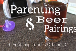 Parenting and Beer Pairings