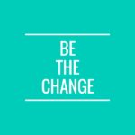 Be Kind. Be the Change.