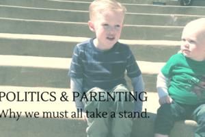 Politics & parenting-2