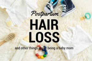 Postpartum hair loss and other things about being a baby mom | Kansas City Moms Blog