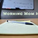 Working Mom Hacks