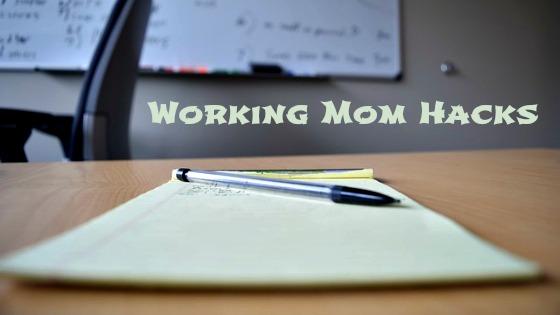 Working Mom Hacks