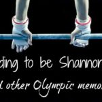 Pretending to be Shannon Miller (and other Olympic memories)