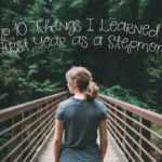 Top 10 Things I Learned My First Year as a Stepmom