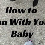 How to Run With Your Baby