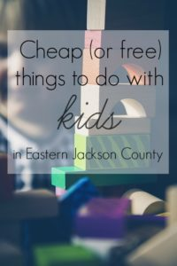 Cheap (or free) Things to Do with Kids in Eastern Jackson County   Kansas City Moms Blog