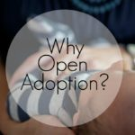 Why Open Adoption?