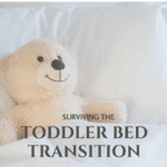 Surviving the Toddler Bed Transition