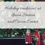 Holiday Traditions at Union Station and Crown Center
