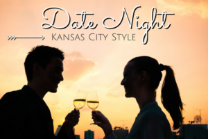 Date Night: Kansas City Style