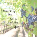 Teaching the Fruits of the Spirit