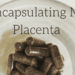 Encapsulating My Placenta