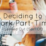I'm Leaning Out (Sort Of): On Working Part Time