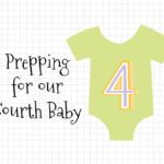 Prepping for our Fourth Baby