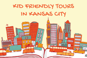 Kid Friendly Tours in Kansas City