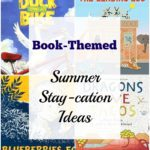 Book-Themed Summer Staycation Ideas