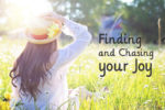 Finding and Chasing Joy