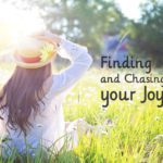 Finding and Chasing Your Joy