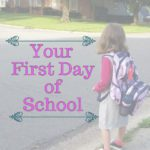 Your First Day of School