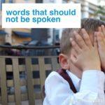 Words that Should Not Be Spoken