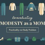 Re-evaluating Modesty as a Mom