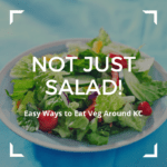 Not Just Salad! Easy Ways to Eat Veg Around KC