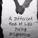 A Different Kind of Loss During Pregnancy
