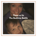 Them vs. Us: the Bedtime Battle